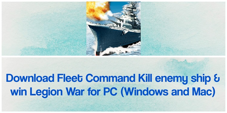 Download Fleet Command for PC (Windows and Mac)