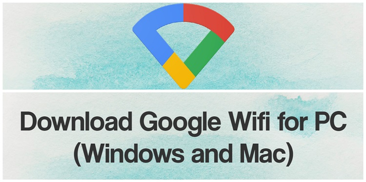 Download Google Wifi for PC (Windows and Mac)