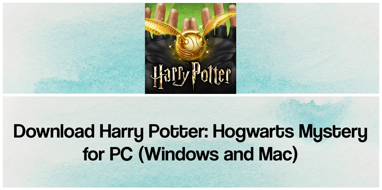 Download Harry Potter: Hogwarts Mystery for PC (Windows and Mac)