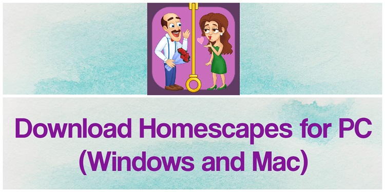 Download Homescapes for PC (Windows and Mac)