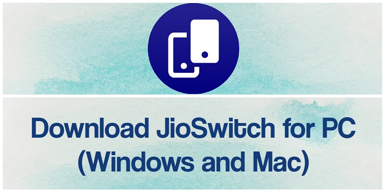 Download JioSwitch for PC (Windows and Mac)