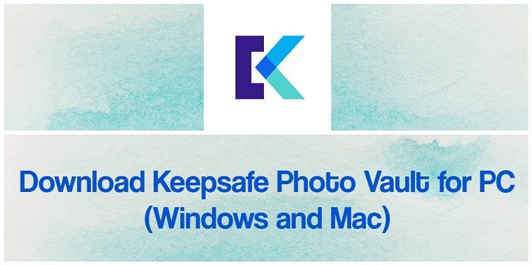 Download Keepsafe Photo Vault for PC (Windows and Mac)