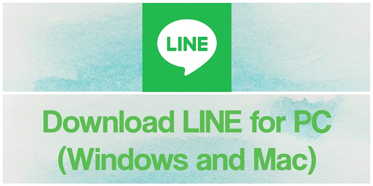 Download LINE for PC (Windows and Mac)