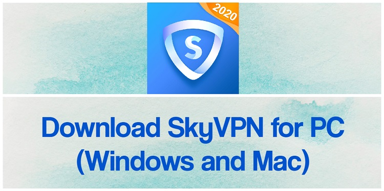 Download SkyVPN for PC (Windows and Mac)