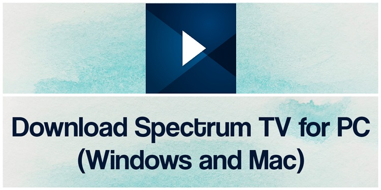 Download Spectrum TV for PC (Windows and Mac)