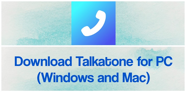Download Talkatone for PC (Windows and Mac)