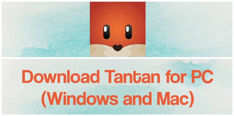 Download Tantan for PC (Windows and Mac)
