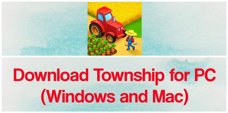 Download Township for PC (Windows and Mac)