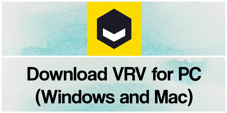 Download VRV for PC (Windows and Mac)