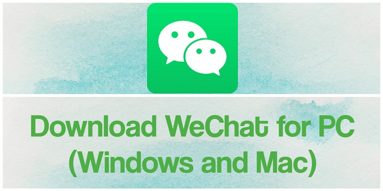 Download WeChat for PC (Windows and Mac)