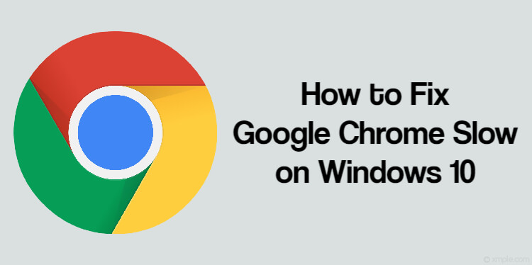 How to Fix Google Chrome Slow on Windows 10