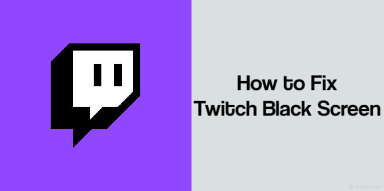 How to Fix Twitch Black Screen issues