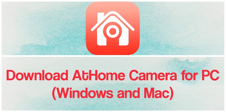 Download AtHome Camera for PC (Windows and Mac)