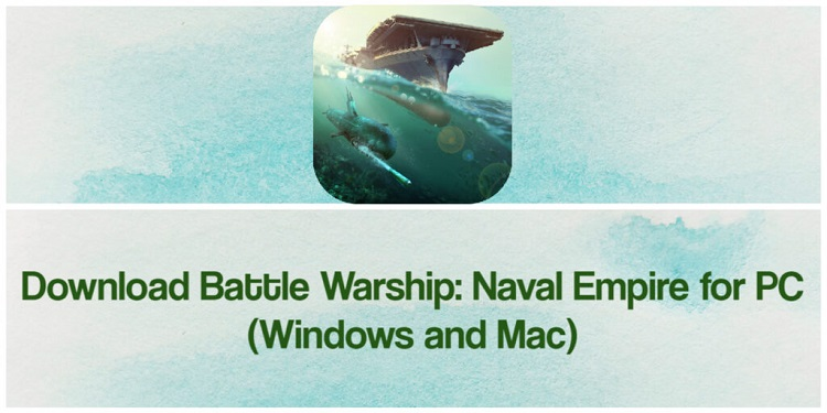 Download Battle Warship: Naval Empire for PC (Windows and Mac)