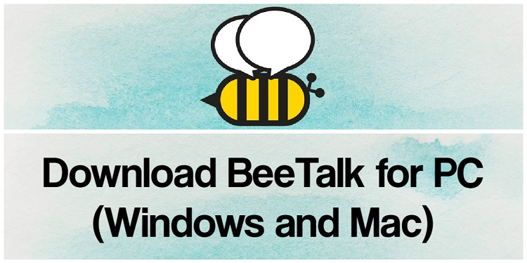 Download BeeTalk for PC (Windows and Mac)