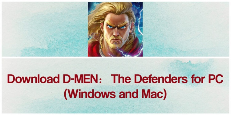 Download D-MEN: The Defenders for PC (Windows and Mac)