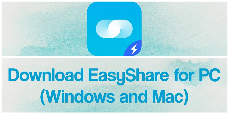 Download EasyShare for PC (Windows and Mac)