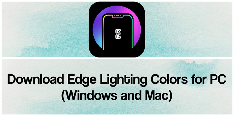 Download Edge Lighting Colors for PC (Windows and Mac)