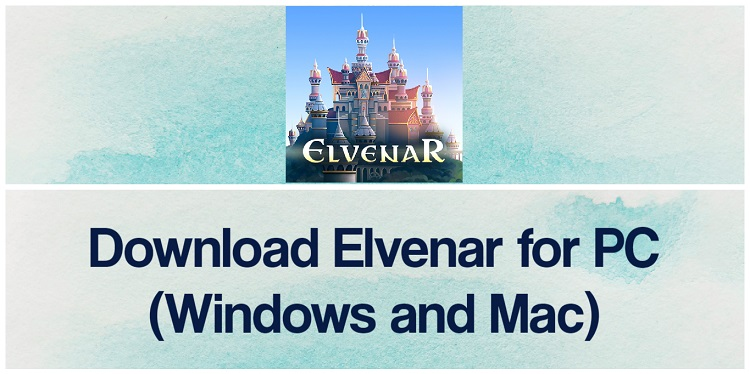 Download Elvenar for PC (Windows and Mac)