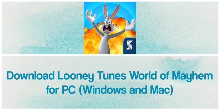 Download Looney Tunes World of Mayhem for PC (Windows and Mac)