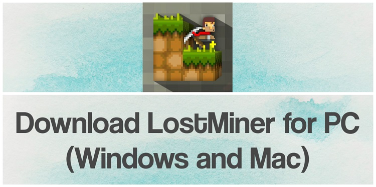 Download LostMiner for PC (Windows and Mac)