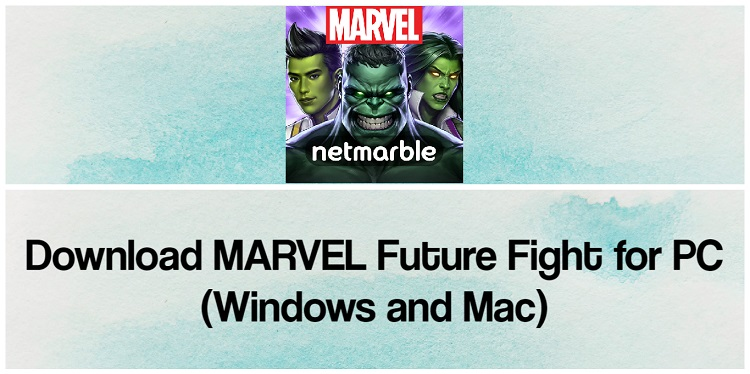 Download MARVEL Future Fight for PC (Windows and Mac)