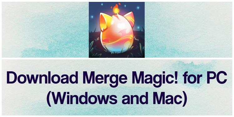 Download Merge Magic for PC (Windows and Mac)