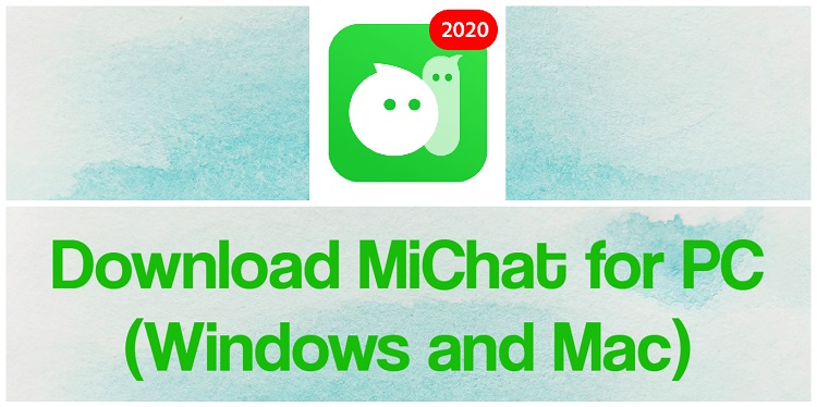 Download MiChat for PC (Windows and Mac)