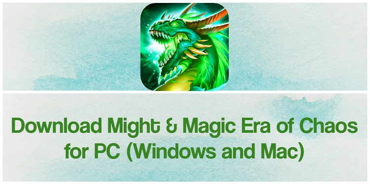 Download Might & Magic Era of Chaos for PC (Windows and Mac)