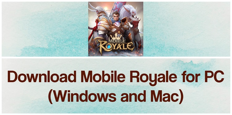 Download Mobile Royale for PC (Windows and Mac)