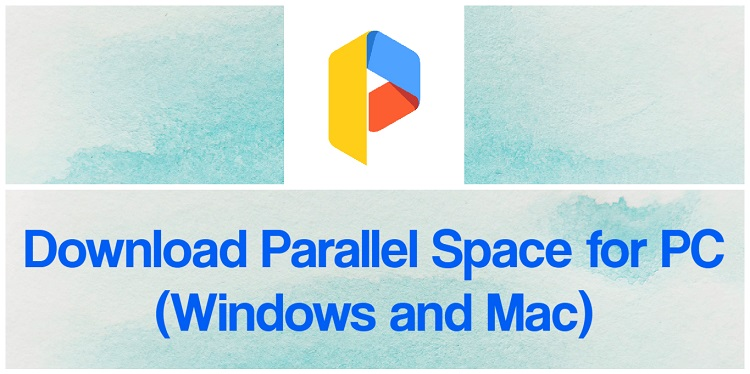Download Parallel Space for PC (Windows and Mac)