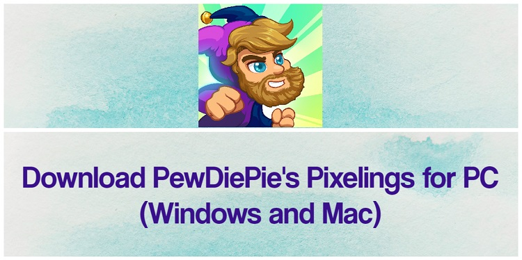 Download PewDiePie's Pixelings for PC (Windows and Mac)