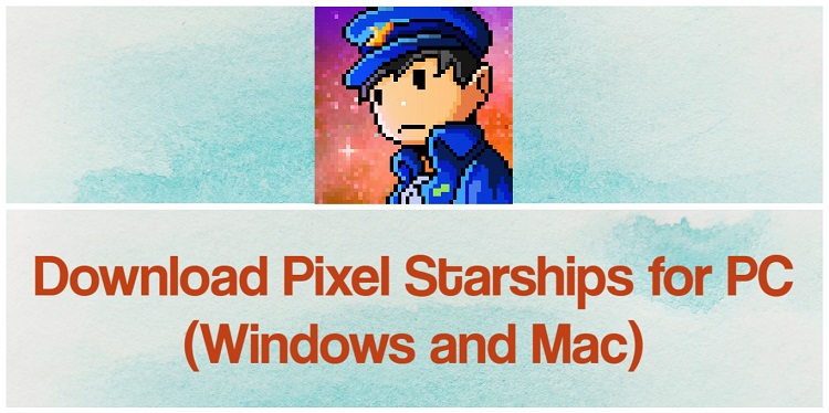 Download Pixel Starships for PC (Windows and Mac)