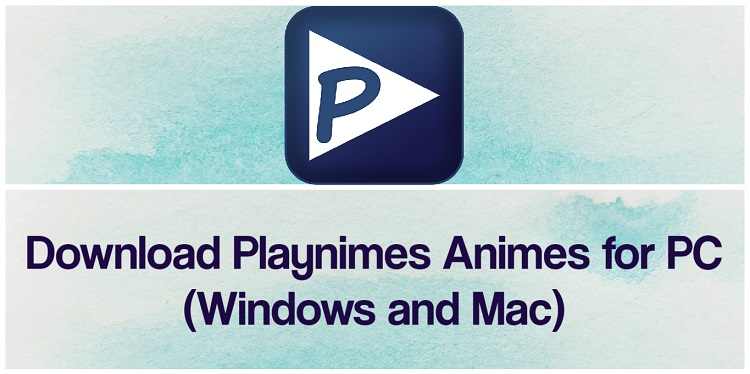 Download Playnimes Animes for PC (Windows and Mac)