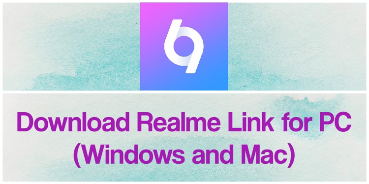 Download realme Link for PC (Windows and Mac)