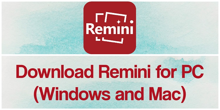 Download Remini for PC (Windows and Mac)