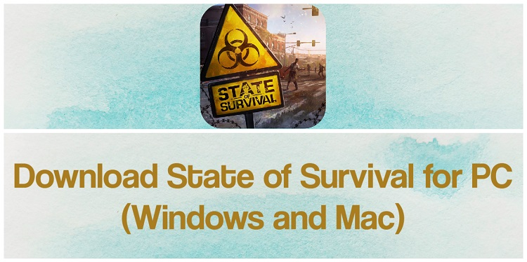 Download State of Survival for PC (Windows and Mac)