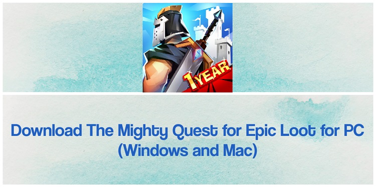 Download The Mighty Quest for Epic Loot for PC (Windows and Mac)