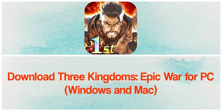 Download Three Kingdoms: Epic War for PC (Windows and Mac)