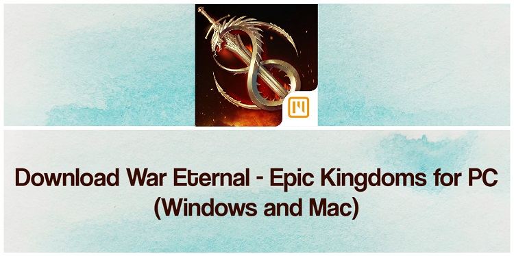 Download War Eternal - Epic Kingdoms for PC (Windows and Mac)
