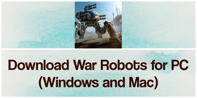 Download War Robots for PC (Windows and Mac)