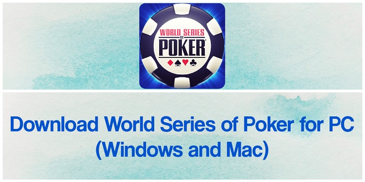 Download World Series of Poker (WSOP) for PC (Windows and Mac)