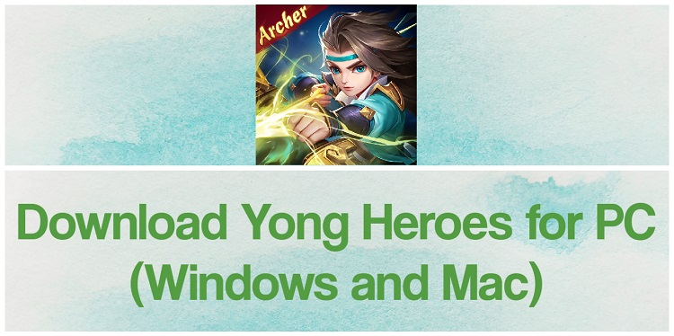 Download Yong Heroes for PC (Windows and Mac)