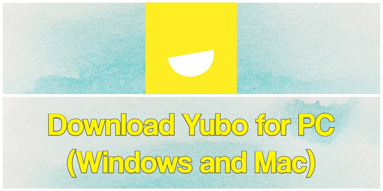 Download Yubo for PC (Windows and Mac)