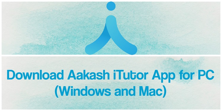 Download Aakash iTutor App for PC (Windows and Mac)