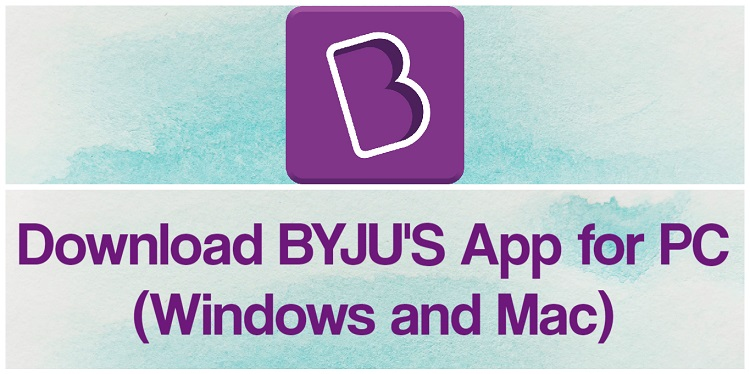 Download BYJU'S App for PC (Windows and Mac)