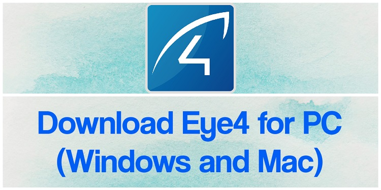 Download Eye4 for PC (Windows and Mac)