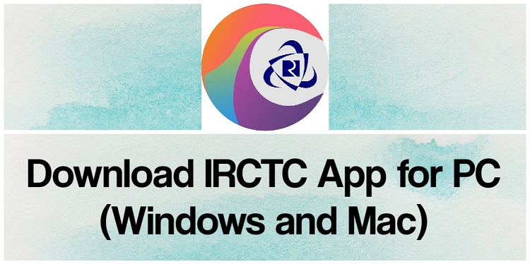 Download IRCTC App for PC (Windows and Mac)