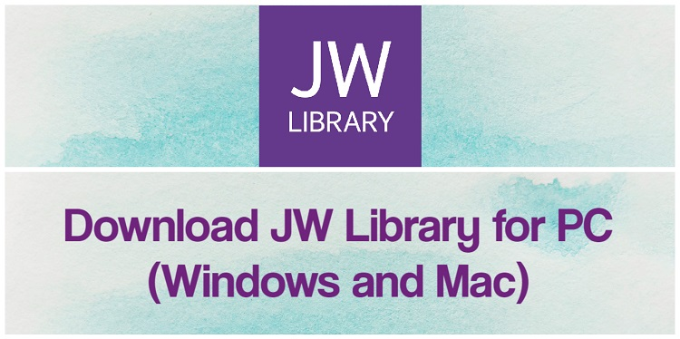 Download JW Library for PC (Windows and Mac)