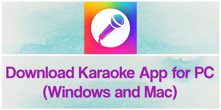 Download Karaoke App for PC (Windows and Mac)